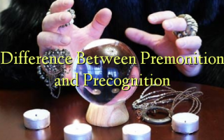 Difference Between Premonition and Precognition
