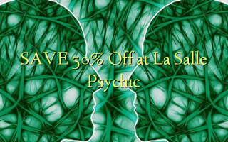 SAVE 50% Off at La Salle Psychic