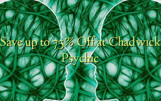 Save up to 75% Off at Chadwick Psychic