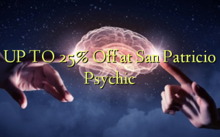 UP TO 25% Off at San Patricio Psychic