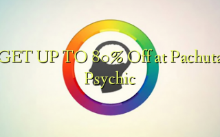 GET UP TO 80% Off at Pachuta Psychic