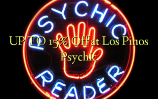 UP TO 15% Off at Los Pinos Psychic