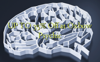 UP TO 35% Off at Oxbow Psychic