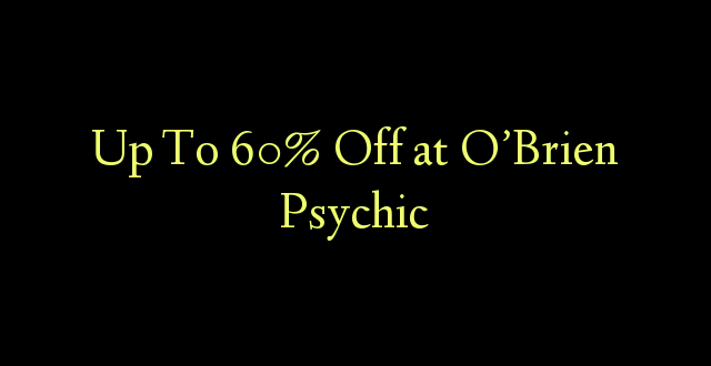 Up To 60% Off at O'Brien Psychic