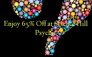 Enjoy 65% Off at Science Hill Psychic