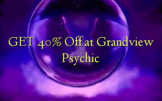 GET 40% Off at Grandview Psychic