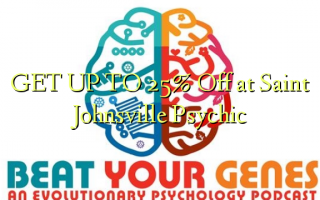 GET UP TO 25% Off at Saint Johnsville Psychic