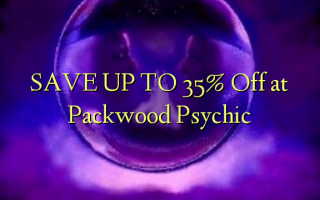 SAVE UP TO 35% Off at Packwood Psychic