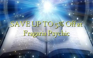 SAVE UP TO 5% Off at Fragaria Psychic