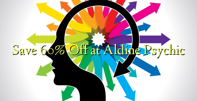 Save 60% Off at Aldine Psychic