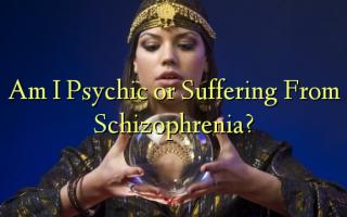 האם אני נפשי או סובל סכיזופרניה?