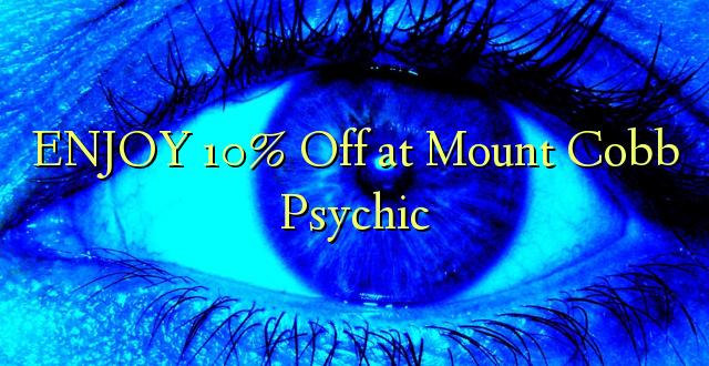 ENJOY 10% iko kwenye Mount Cobb Psychic