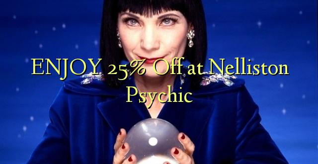ENJOY 25% Off at Nelliston Psychic