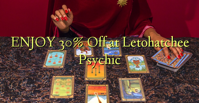 ENJOY 30% iko katika Letohatchee Psychic