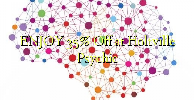 ENJOY 35% iko katika Holtville Psychic