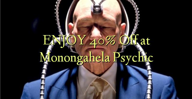 ENJOY 40% Off at Monongahela Psychic