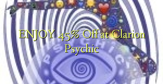ENJOY 45% Off at Clarion Psychic