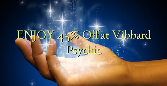 ENJOY 45% Off at Vibbard Psychic