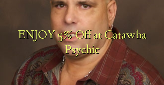 ENJOY 5% Off at Catawba Psychic