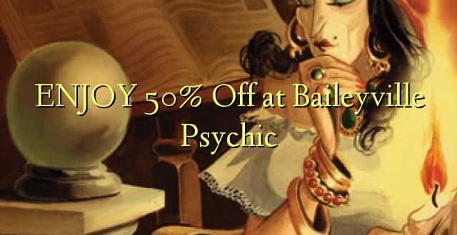 Furahia 50% Nenda kwenye Baileyville Psychic