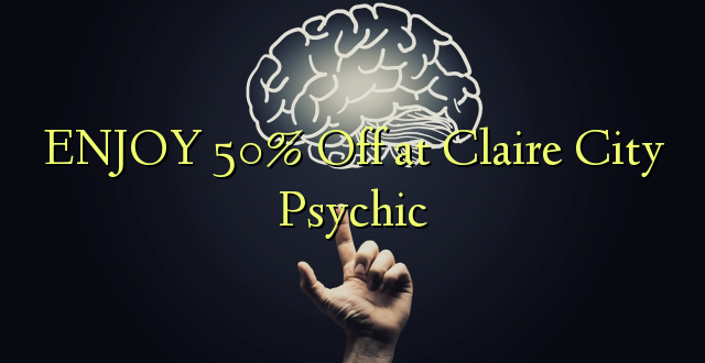 ENJOY 50% Off katika Claire City Psychic