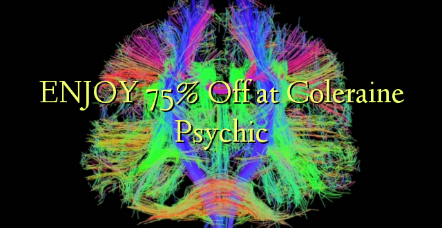 ENJOY 75% Off at Coleraine Psychic
