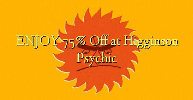 ENJOY 75% Off at Higginson Psychic