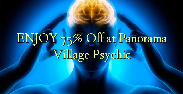 ENJOY 75% Off at Panorama Village Psychic