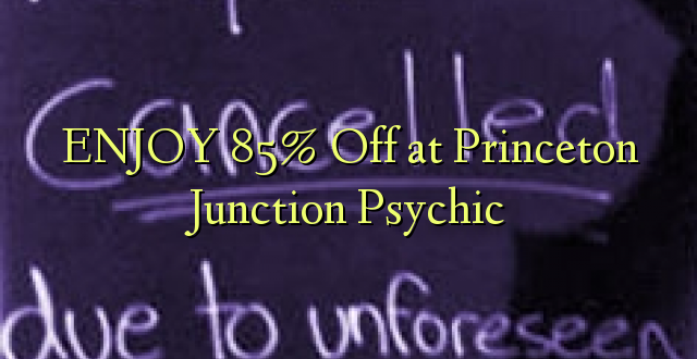 ENJOY 85% Off at Princeton Junction Psychic