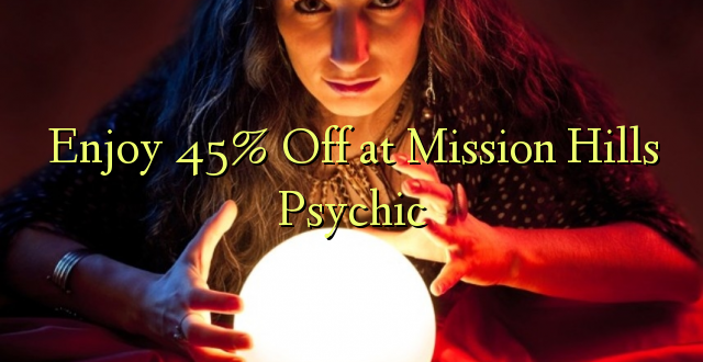 Furahiya 45% Off at Mission Hills Psychic