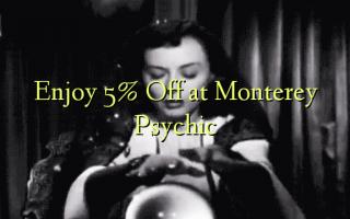 Furahia 5% Toa kwenye Monterey Psychic