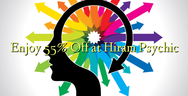 Furahia 55% Toa kwenye Hiramu Psychic