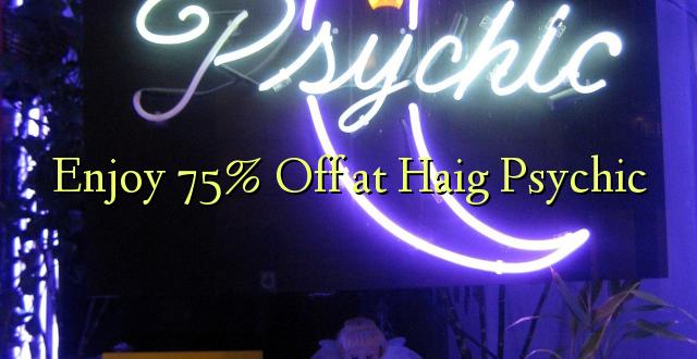 Furahiya 75% Off huko Haig Psychic