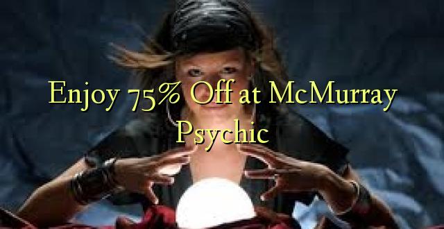 Furahia 75% Toka kwenye McMurray Psychic