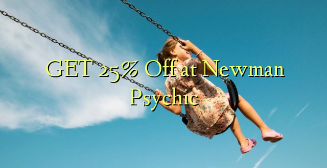 PATA 25% Off at Newman Psychic