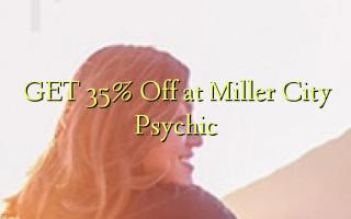 Pata 35% Toa kwenye Miller City Psychic