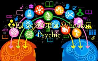 Pata 35% Toka kwenye Whitaker Psychic