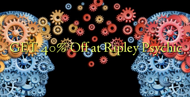 Pata 40% Off huko Ripley Psychic