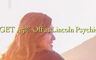 Pata 45% Toka kwenye Lincoln Psychic