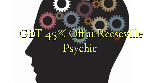 PATA 45% Off huko Reeseville Psychic