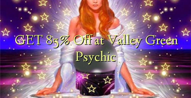 PATA 85% Okoa kwa Valley Green Psychic