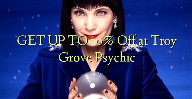 PATA TO 10% Ondoka kwa Troy Grove Psychic