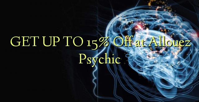 BONYEZA KWA 15% Ondoka kwa Allouez Psychic