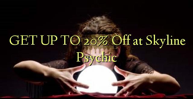 Pata hadi 20% Omba kwenye Skyline Psychic