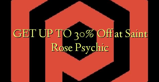 BONYEZA KWA 30% Oka huko Saint Rose Psychic