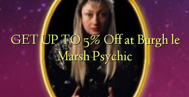 BONYEZA KWA 5% Nenda Burgh le Marsh Psychic