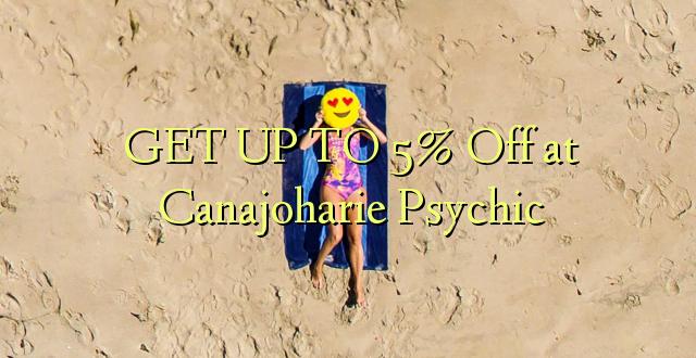 BONYEZA KWA 5% Ondoka huko Kanajoharie Psychic