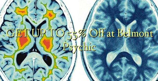 BONYEZA KWA 55% Ondoka kwa Belmont Psychic