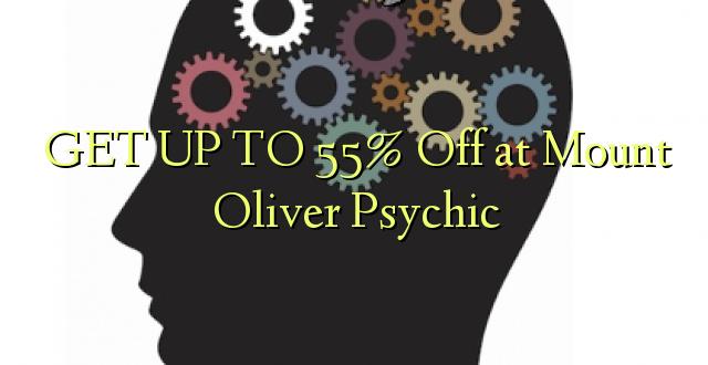 Pata hadi 55% Toka kwenye Mlima Oliver Psychic