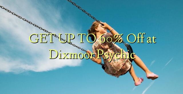 BONYEZA KWA 60% Off saa Dixmoor Psychic